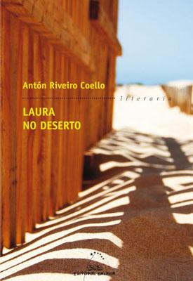 Antón Riveiro Coello, Laura no deserto (Galaxia, 2011).
