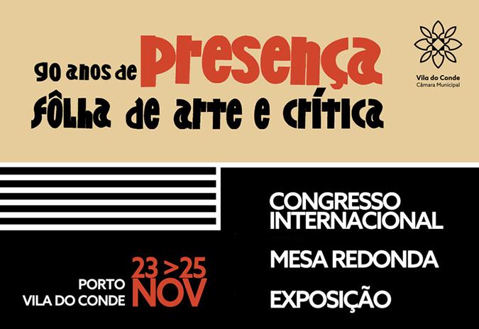"""Congresso Internacional 90 anos de """"presença – fôlha de arte e crítica"""""""