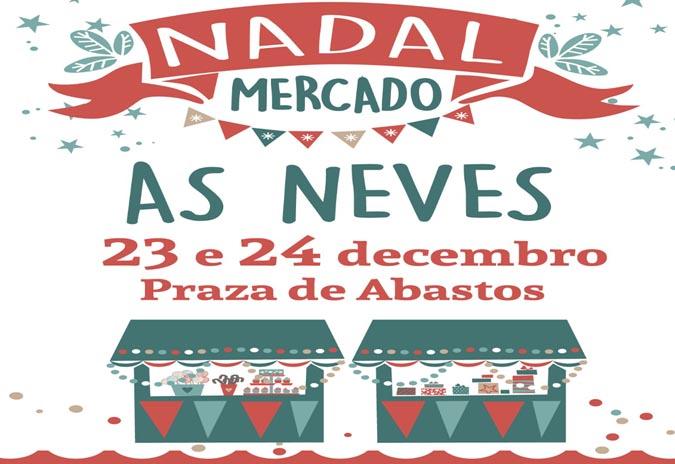 """As Neves celebra, esta fin de semana, un atractivo """"Mercado de Nadal"""""""