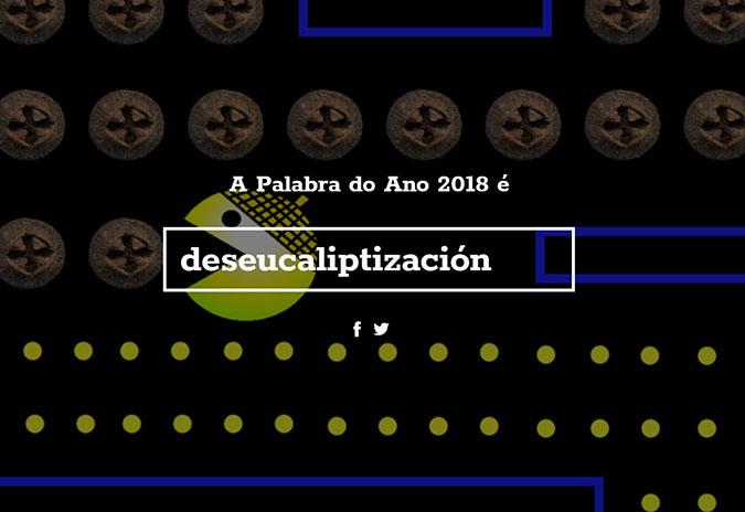 """""""Deseucaliptización"""", elixida Palabra do Ano 2018"""