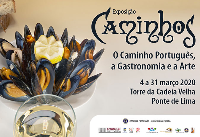 """Exposição """"Caminhos: O Caminho Português, a Gastronomia e a Arte"""","""