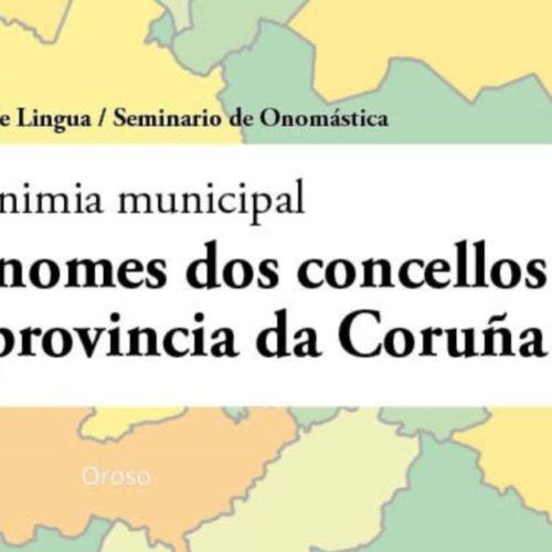 A Real Academia Galega recolle a toponimia de 93 Concellos coruñeses