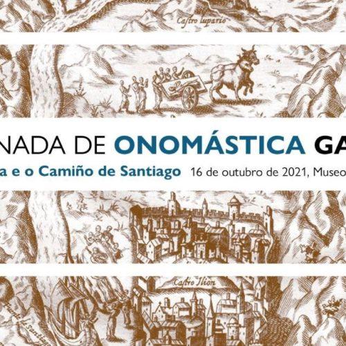 VI Xornada de Onomástica sobre os nomes dos lugares do Camiño de Santiago
